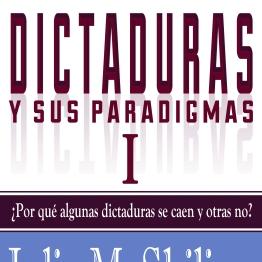 Dictaduras y sus paradigmas vol I
