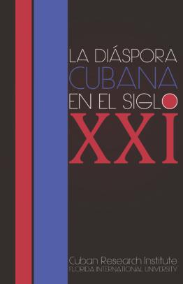 La diaspora Cubana en el siglo XXI
